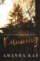 Running: Tezzi's POV: Just the Beginning: Volume 1 (The Dark Woods Tales) Paperback