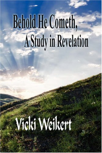 Behold He Cometh, a Study in Revelation