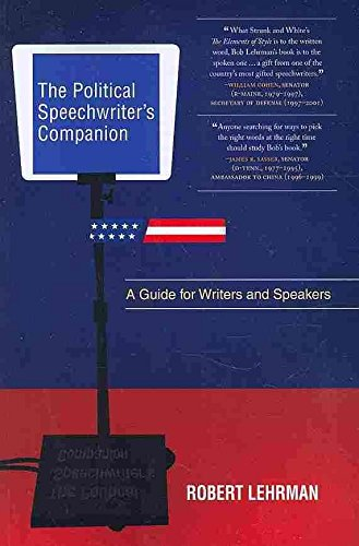 [The Political Speechwriters Companion: A Guide for Writers and Speakers] (By: Robert A. Lehrman) [published: October, 2009]