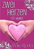 Zwei Herzen für immer (Liebesroman) von Petra Röder