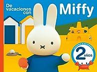 De vacaciones con Miffy - 2 años par  Varios autores
