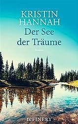 Der See der Träume: Bewegendes Liebes-Drama um eine Frau, die vor den Trümmern ihres Lebens steht