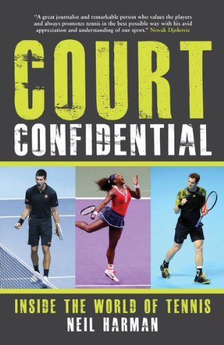 Court Confidential: Inside The World of Tennis by Harman, Neil (2013) Hardcover