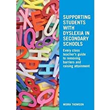 [(Supporting Students with Dyslexia in Secondary Schools)] [Author: Moira Thomson] published on (January, 2009)