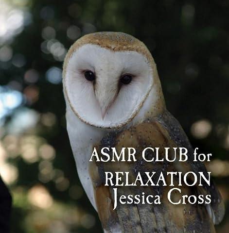 ASMR Club Relaxation by Jessica Cross