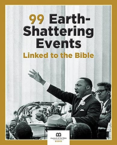 99 Earth-Shattering Events Linked to the Bible
