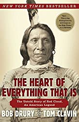 The Heart of Everything That Is: The Untold Story of Red Cloud, an American Legend by Bob Drury (2014-09-02)