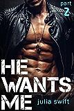 He Wants Me 2: (A Dark Billionaire Romance Book 2)