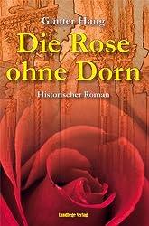 Die Rose ohne Dorn: Irene von Byzanz, die Königin des Hohenstaufen