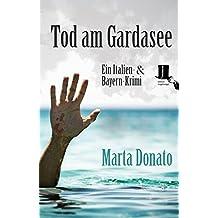 Tod am Gardasee: Fontanaros und Breitwiesers zweiter Fall (Italien- und Bayern-Krimi)