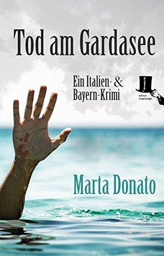 Preisvergleich Produktbild Tod am Gardasee: Fontanaros und Breitwiesers zweiter Fall (Italien- und Bayern-Krimi)