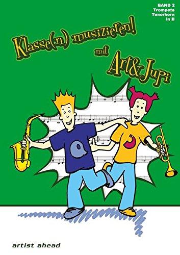 Klasse(n) musizieren mit Art & Jupi - Band 2: Trompete und Tenorhorn - Klavier-klassen