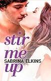 Stir Me Up (New Adult Contemporary Romance) (English Edition)