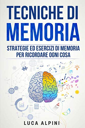 Tecniche di memoria: Strategie ed esercizi per