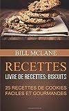 Recettes: 25 recettes de cookies faciles et gourmandes (Livre de recettes: biscuits)...