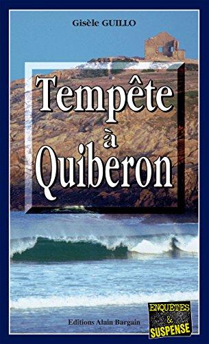 Tempête à Quiberon: Thriller psychologique (Enquêtes & suspense) par Gisèle Guillo