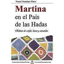 Martina en el País de las Hadas: Relatos de ninfas, lanas y recuerdos