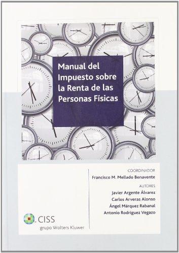 Manual del Impuesto sobre la Renta de las Personas Físicas por Javier Argente Álvarez