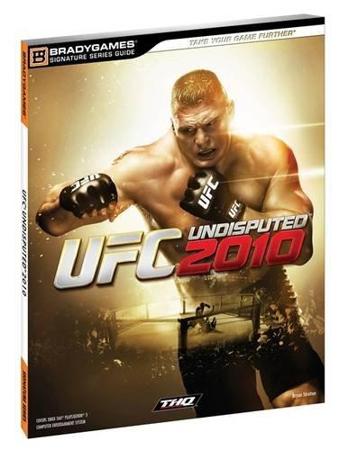 UFC Undisputed 2010 Signature Series (Bradygames Signature Guides) (Xbox 360 Martial Arts)
