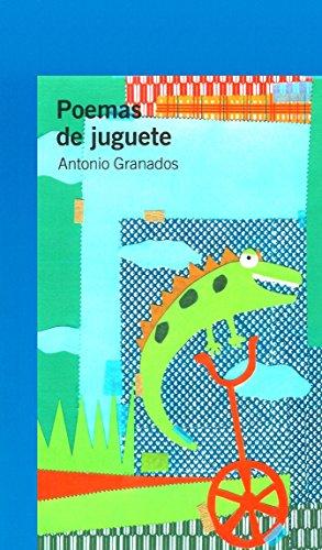 Poemas de Juguete (Serie azul / Blue) por Antonio Granados