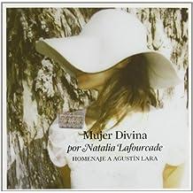 Mujer Divina: Homenaje a Agustin Lara by NATALIA LAFOURCADE (2012-10-02)