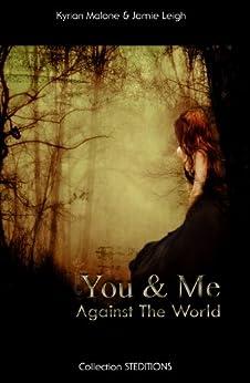 """You and Me - """"Toi et Moi"""" (Romance lesbienne, livre lesbien) par [Malone, Kyrian, Leigh, Jamie]"""