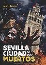 SEVILLA CIUDAD DE LOS MUERTOS par Roldán Fernández