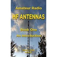Amateur Radio HF Antennas: Book One An Introduction (English Edition)