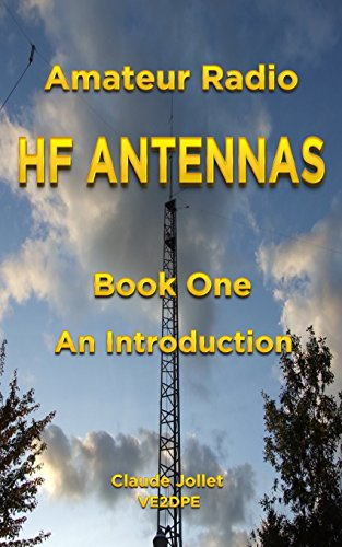 Amateur Radio HF Antennas: Book One An Introduction (English Edition) -