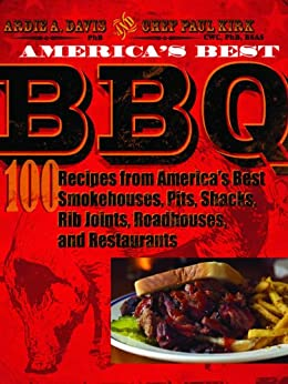America's Best BBQ: 100 Recipes from America's Best Smokehouses, Pits, Shacks, Rib Joints, Roadhouses, and Restaurants par [Kirk, Chef Paul, Davis PhB, Ardie A.]