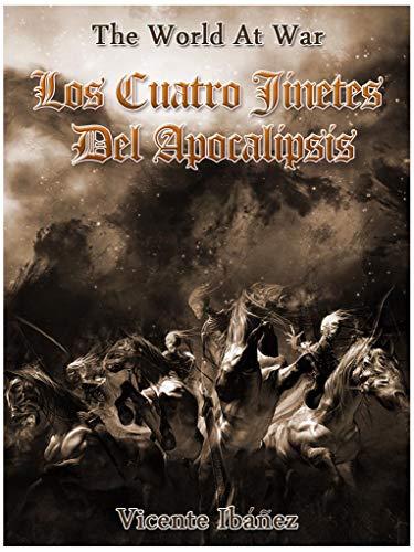 Los cuatro jinetes del apocalipsis (The World At War) por Vicente Blasco Ibáñez