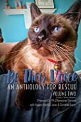 Be Their Voice: An Anthology for Rescue (B&W): Be Their Voice - Volume Two: Volume 2 Paperback
