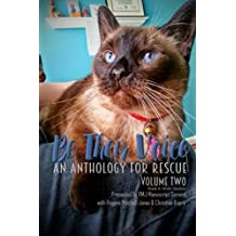 Be Their Voice: An Anthology for Rescue (B&W): Be Their Voice - Volume Two: Volume 2