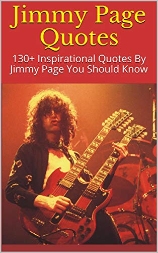 Jimmy Page Quotes: 130+ Inspirational Quotes By Jimmy Page You Should Know por Helen epub