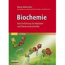 Biochemie: Eine Einführung für Mediziner und Naturwissenschaftler [Unter Mitarbeit von Ulrich Brandt, Oliver Anderka, Stefan Kerscher, Stefan Kieß und Katrin Ridinger] (Sav Biowissenschaften)