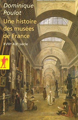 Une histoire des musées de France (POCHES SCIENCES) par Dominique POULOT