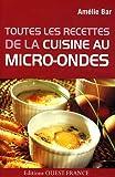 Toutes les recettes de la bonne cuisine au micro-ondes