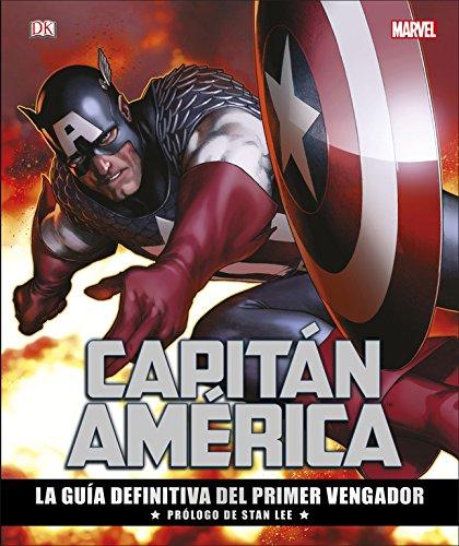 Capitán América: La guía definitiva del primer Vengador (MARVEL) por Varios autores