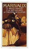 Le Prince travesti ; L'Ile des esclaves ; Le Triomphe de l'amour - Flammarion - 07/01/1993