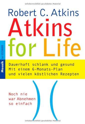 atkins-for-life-dauerhaft-schlank-und-gesund-mit-einem-6-monats-plan-und-vielen-kostlichen-rezepten