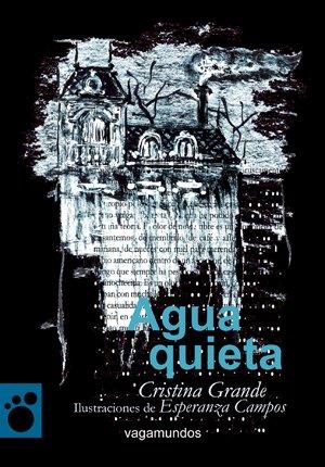 Agua Quieta (Vagamundos. Libros ilustrados)