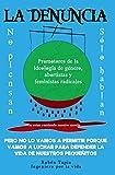 La denuncia: No piensan sólo hablan (Spanish Edition)