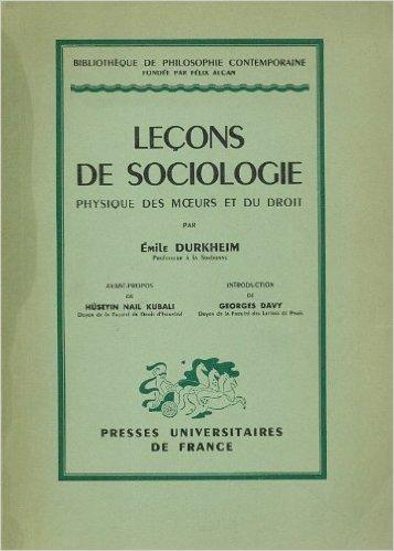 Leçons de sociologie, physique des moeurs et du droit, par Emile Durkheim,... Avant-propos de Hüseyin Nail Kubal,... Introduction de Georges Davy