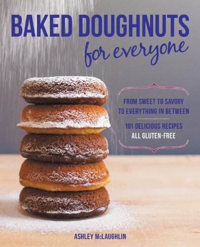Baked Doughnuts For Everyone: From Sweet to Savory to Everything in Between, 101 Delicious Recipes, All Gluten-Free by Ashley McLaughlin (Abridged, Audiobook, Box set) Paperback