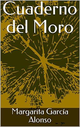 Cuaderno del Moro por Margarita García Alonso