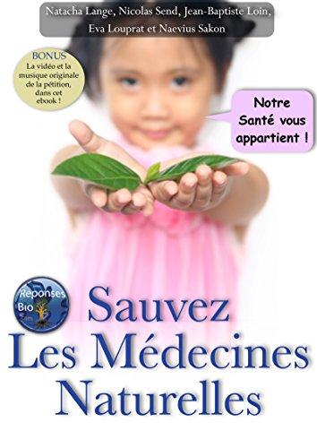 Sauvez les médecines naturelles par Naevius Sakon