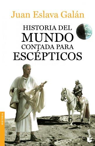 Historia del mundo contada para escépticos (Divulgación. Historia)