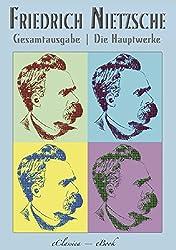 Friedrich Nietzsche | Die Hauptwerke (Menschliches, Allzumenschliches; Also sprach Zarathustra; Die fröhliche Wissenschaft; Der Antichrist u.a.) (Kommentiert) (German Edition)