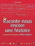 Raconte-nous encore une histoire - Pourquoi lire 80 classiques du Père Castor ?