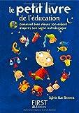 Le petit livre de l'éducation : Comment bien élever son enfant d'après son signe astrologique